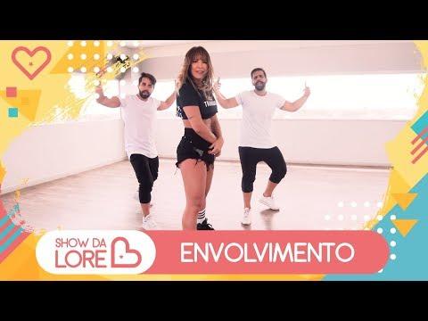 Envolvimento - MC Loma - Lore Improta  Coreografia
