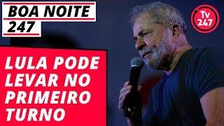 Baixar Boa Noite 247 -Lula pode levar no primeiro turno