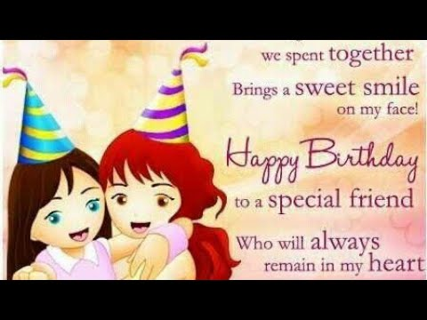 happy birthday best friendspecial birthday wish for best friend whatsapp status