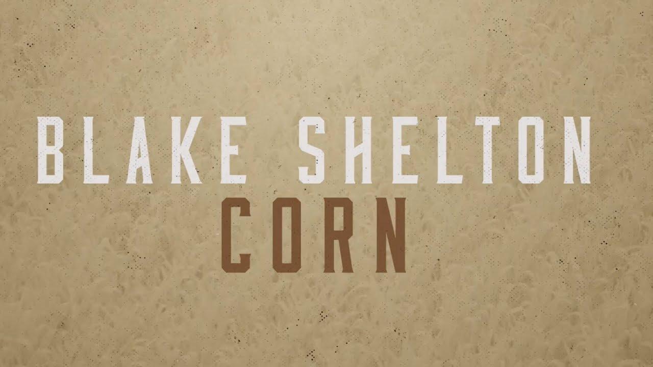 Download Blake Shelton - Corn (Lyric Video)