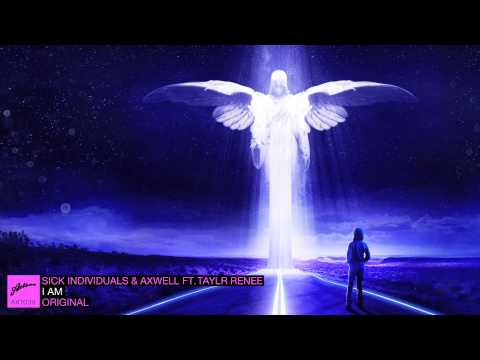 Sick Individuals and Axwell ft. Taylr Renee - I AM (Official)