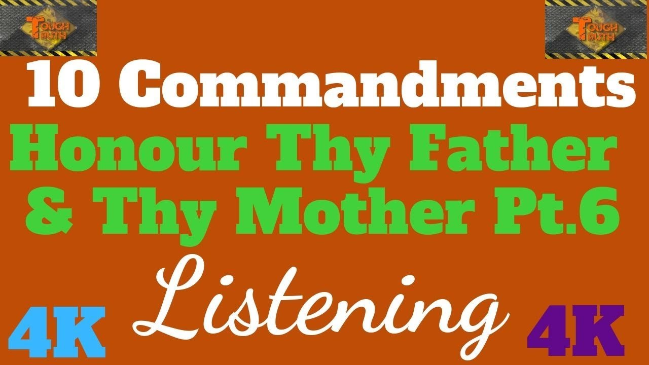 "TEN COMMANDMENTS: HONOR THY FATHER AND THY MOTHER PT.6 ""LISTENING"" {4K}"