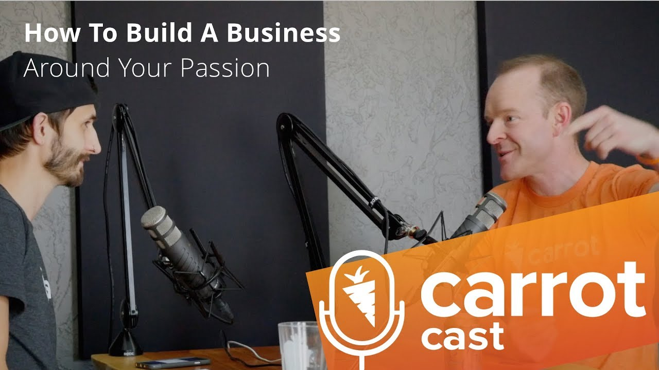 How To Build A Business Around Your Passion
