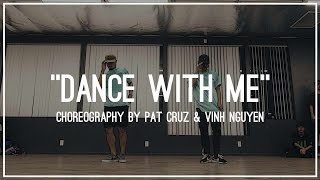 112 - Dance With Me | Choreography by Vinh Nguyen & Pat Cruz