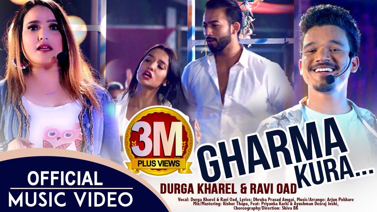 Download Durga Kharel & Ravi Oad - Gharma Kura Ft. Priyanka Karki & Ayushman   Official Nepali Song 2019