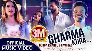 Durga Kharel & Ravi Oad - Gharma Kura Ft. Priyanka Karki & Ayushman   Official Nepali Song 2019