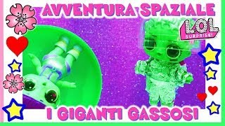 AVVENTURA SPAZIALE: I GIGANTI GASSOSI. favole Lol Surprise By Barbara e Lara