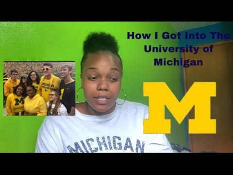 HOW I GOT INTO THE UNIVERSITY OF MICHIGAN! (GPA, Test Scores, Application Process Etc.)