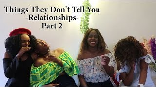 Things They Don't Tell You-Relationships (Part 2) | Ep 40