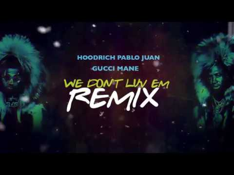 "Hoodrich Pablo Juan ""We Don't Love Em Remix"" ft Gucci Mane (Official Lyric Video)"