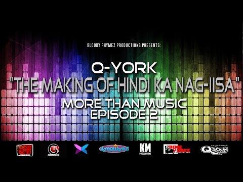 Q-York - The Making of Hindi Ka Nag-iisa [More Than Music Ep. 1] ft. Yeng Constantino