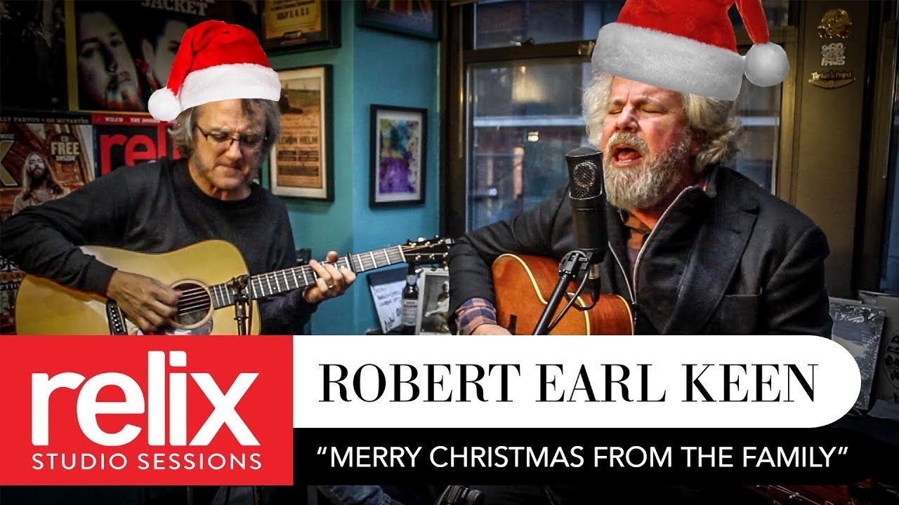 Robert Earl Keen Merry Christmas From The Family.Merry Christmas From The Family Robert Earl Keen 12 05 17 Relix Studio Sessions