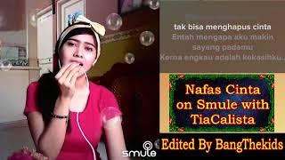 KAROKE BARENG ARTIS * Nafas Cinta on Smule with TiaCalista