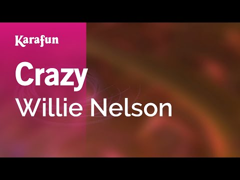 Karaoke Crazy - Willie Nelson *