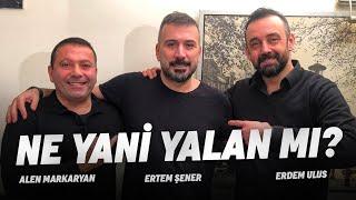 Ne Yani Yalan mı? (1.Bölüm) | Alen Markaryan-Erdem Ulus-Ertem Şener | Aleni Muhabbet | Aleni Tv screenshot 3