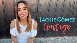 CONTIGO. Jackie Gómez | Video Oficial