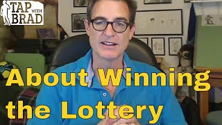 About Winning the Lottery (Please read the note in the description box) - Tapping with Brad Yates
