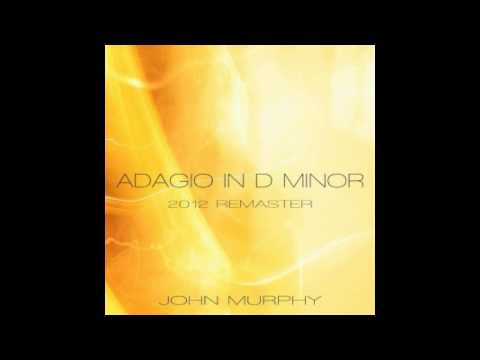 Adagio In D Minor  Remastered Version 2012 John Murphy  HD