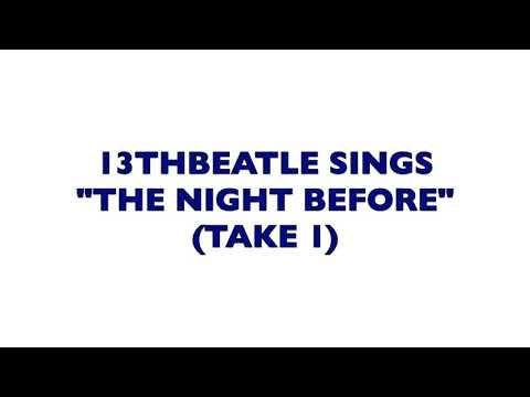 BEATLES-THE NIGHT BEFORE-TAKE 1(COVER)13THBEATLE