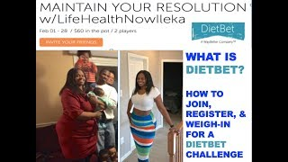 WHAT IS DIETBET? HOW TO JOIN, REGISTER, WEIGH-IN DIETBET WEIGHT LOSS CHALLENGE