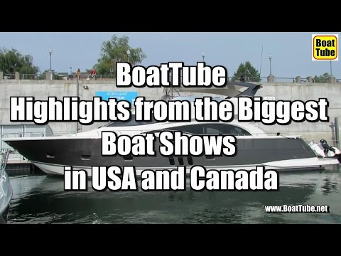 BoatTube - Highlights From The Biggest Boat Shows In USA And Canada !!!