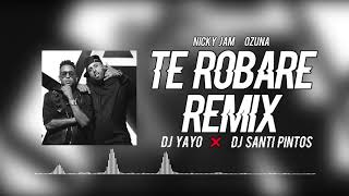 TE ROBARE REMIX DJ YAYO DJ SANTI PINTOS