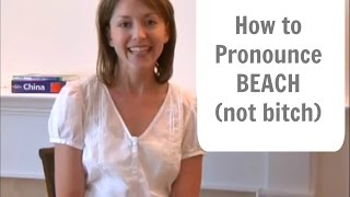How to pronounce BEACH /bitʃ/ (not BITCH)- American English Pronunciation Lesson