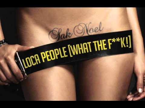 Sak Noel - Loca People (Radio Edit)