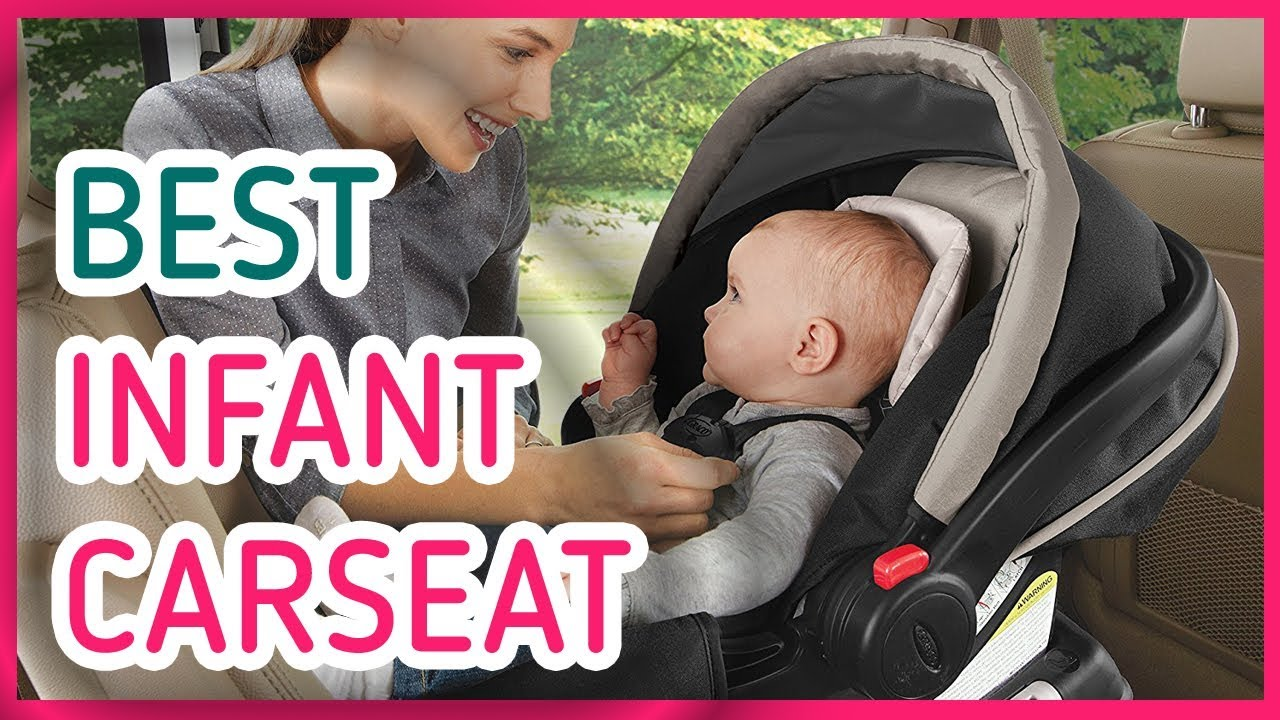 Best Infant Car Seat 2017 \u0026 2018 - Top