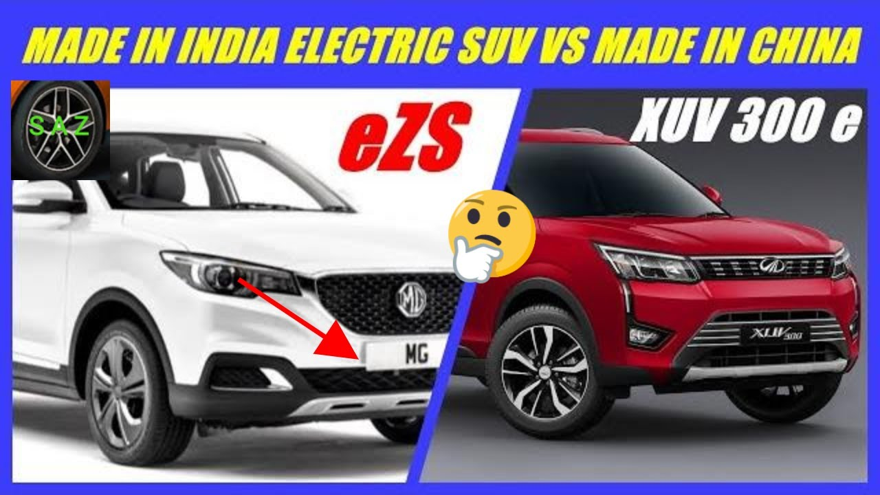 Compare Xuv 300 Electric Suv With Mg Motors Ezs Electric Suv Xuv 300