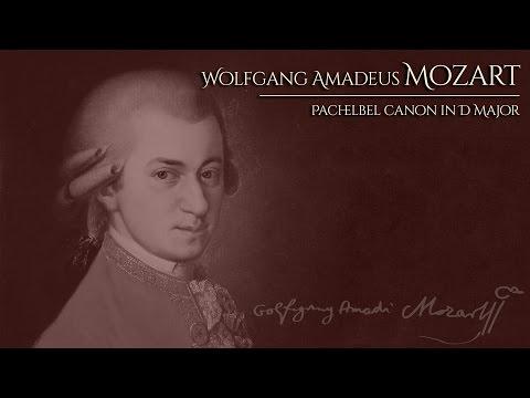 Wolfgang Amadeus Mozart - Pachelbel Canon in D Major