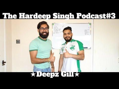 #79 - The Hardeep Singh Podcast#3 - Deepz Gill