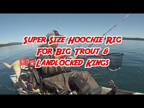 Super Size Hoochie Rig For Big Trout & Landlocked Kings