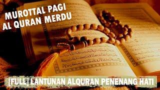 Merdu.. Murottal Al-Quran Menyentuh Hati