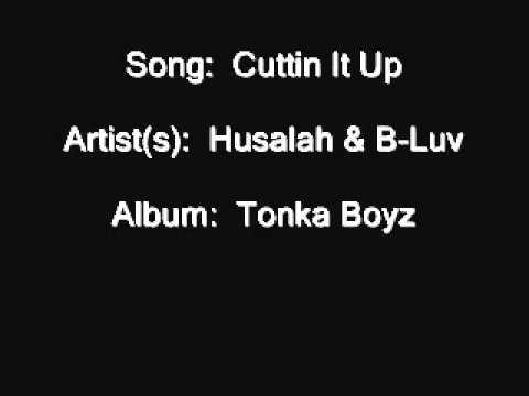 Husalah & B-Luv - Cuttin It Up