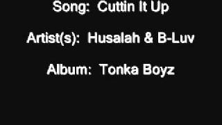Husalah & B-Luv - Cuttin It Up