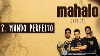 02. Mundo Perfeito - Mahalo | Gratidão (2014)