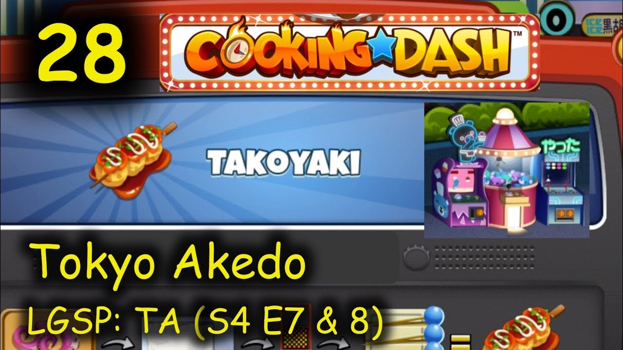 LGSP: TA - Part 28 (S4 E7 & 8) = Takoyaki (Cooking Dash - Tokyo ...
