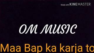 Ma bap ka karja t na kde chukaya ja By Om music Govindpura Mohit Yadav Govindpura