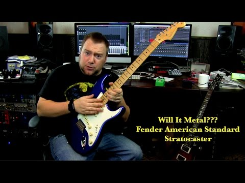 Will It Metal??? Fender American Standard Stratocaster