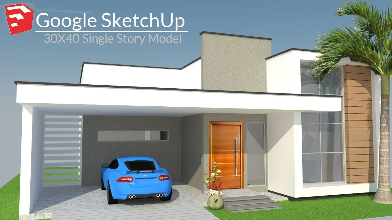 30X40 Single Story Modern House Model Making in SketchUp With Floor Plan