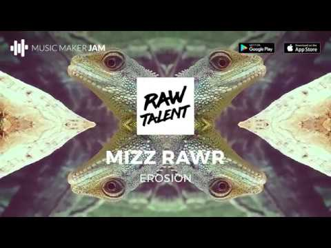 #Raw Talent | Erosion by Mizz Rawr | Music Maker JAM