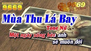 Karaoke Mùa Thu Lá Bay - Tone Nữ | Nhạc Hoa lời Việt | Karaoke 9669