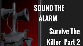 SOUND THE ALARM (Survive The Killer 2#) (ROBLOX)