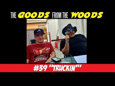 "The Goods from the Woods Podcast :: Episode #39 - ""Truckin'"" with Nick Thomas"