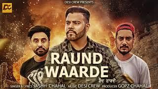 Raund Warde    Jashh Chahal    Desi Crew    Gopz Chahal    New Punjabi Song 2017