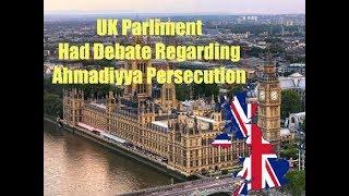 UK Parliament - Debate Regarding Persecution  of Ahmadi Muslims on Earth.