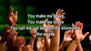 you make me brave bethel music feat amanda cook best worship song with lyrics