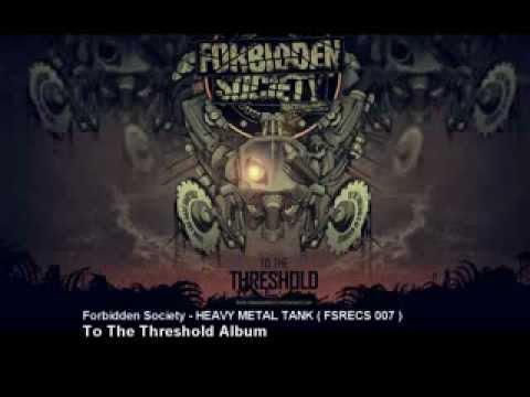 Forbidden Society - HEAVY METAL TANK  [ FSRECS 007 ]