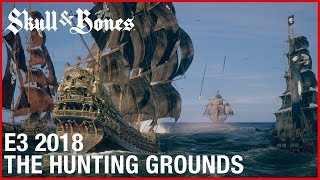 SKULL AND BONES - THE HUNTING GROUNDS GAMEPLAY TRAILER - E3 2018
